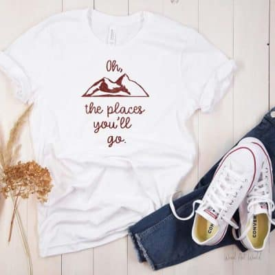 OH THE PLACES YOU'LL GO TSHIRT