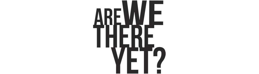 Are We There Yet Word Art